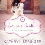 Love on a Deadline by  Kathryn Springer audiobook