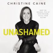 Unashamed by  Christine Caine audiobook