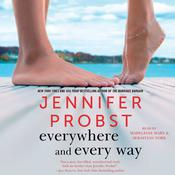 Everywhere and Every Way by  Jennifer Probst audiobook
