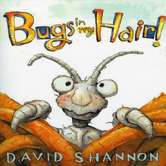 Bugs in My Hair! by David Shannon audiobook