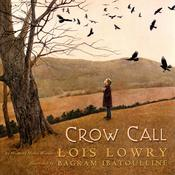 Crow Call by  Lois Lowry audiobook