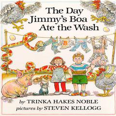 The Day Jimmy's Boa Ate the Wash by Trinka Hakes Noble audiobook