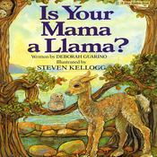 Is Your Mama a Llama? by  Deborah Guarino audiobook
