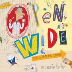 Open Wide by Laurie Keller audiobook