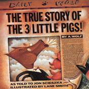 The True Story of the Three Little Pigs by  Jon Scieszka audiobook