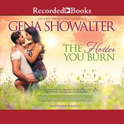 The Hotter You Burn by  Gena Showalter audiobook