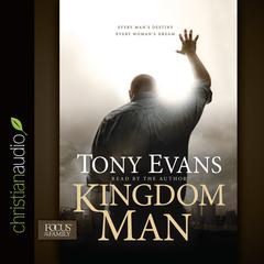 Kingdom Man by Tony Evans audiobook