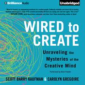 Wired to Create by  Scott Barry Kaufman PhD audiobook