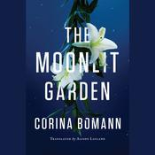 The Moonlit Garden by  Corina Bomann audiobook