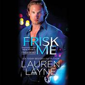 Frisk Me by  Lauren Layne audiobook