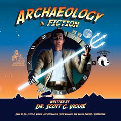 Archaeology in Fiction by Scott C. Viguié audiobook