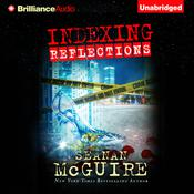 Indexing: Reflections by  Seanan McGuire audiobook