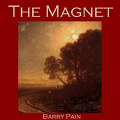 The Magnet by  Barry Pain audiobook
