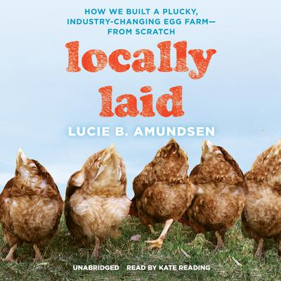 Locally Laid by Lucie B. Amundsen audiobook