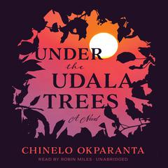 Under the Udala Trees by Chinelo Okparanta audiobook