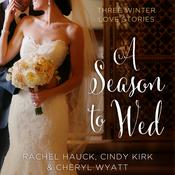 A Season to Wed by  Cindy Kirk audiobook