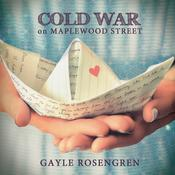 Cold War on Maplewood Street by  Gayle Rosengren audiobook