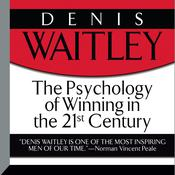 The Psychology of Winning in the 21st Century by  Denis Waitley audiobook