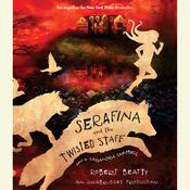 Serafina and the Twisted Staff by  Robert Beatty audiobook
