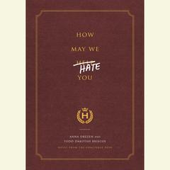 How May We Hate You? by Todd Dakotah Briscoe audiobook