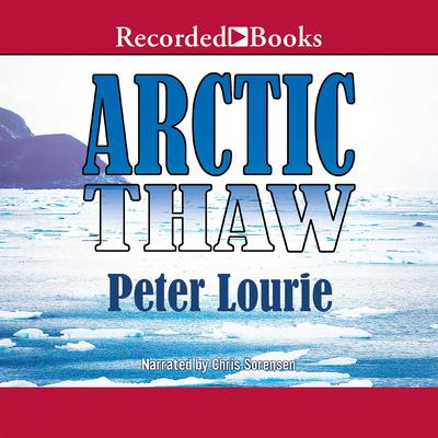 Arctic Thaw by Peter Lourie audiobook