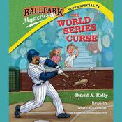 Ballpark Mysteries Super Special #1: The World Series Curse by  David A. Kelly audiobook