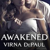 Awakened by  Virna DePaul audiobook