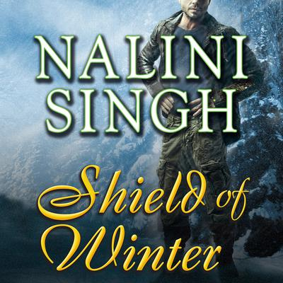 Shield of Winter by Nalini Singh audiobook