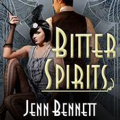 Bitter Spirits by  Jenn Bennett audiobook