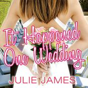 It Happened One Wedding by  Julie James audiobook