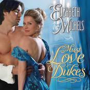 Must Love Dukes by  Elizabeth Michels audiobook
