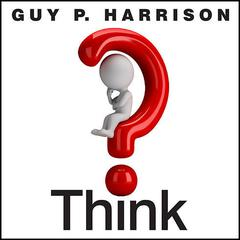 Think by Guy P. Harrison audiobook