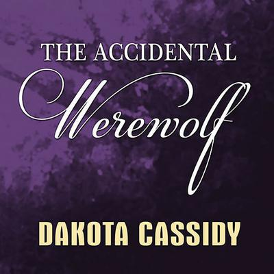 The Accidental Werewolf by Dakota Cassidy audiobook