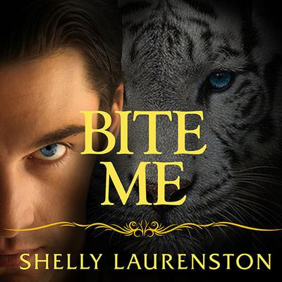 Bite Me by Shelly Laurenston audiobook