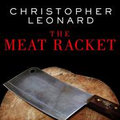 The Meat Racket by  Christopher Leonard audiobook