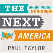 The Next America by  Pew Research Center audiobook