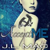 Accept Me by  J. L. Mac audiobook