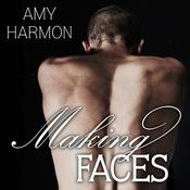 Making Faces by  Amy Harmon audiobook