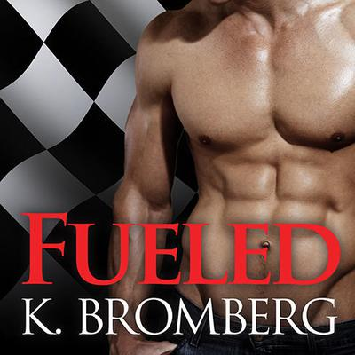 Fueled by K. Bromberg audiobook