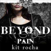 Beyond Pain by  Kit Rocha audiobook