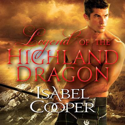 Legend of the Highland Dragon by Isabel Cooper audiobook