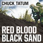 Red Blood, Black Sand by  Chuck Tatum audiobook