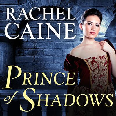 Prince of Shadows by Rachel Caine audiobook