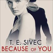 Because of You by  T. E. Sivec audiobook
