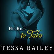 His Risk to Take by  Tessa Bailey audiobook