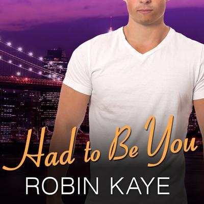 Had to Be You by Robin Kaye audiobook