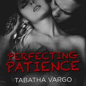 Perfecting Patience by  Tabatha Vargo audiobook