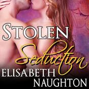 Stolen Seduction by  Elisabeth Naughton audiobook