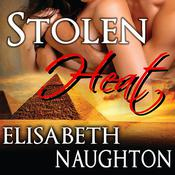 Stolen Heat by  Elisabeth Naughton audiobook