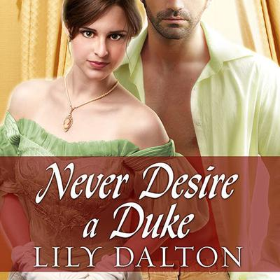 Never Desire a Duke by Lily Dalton audiobook